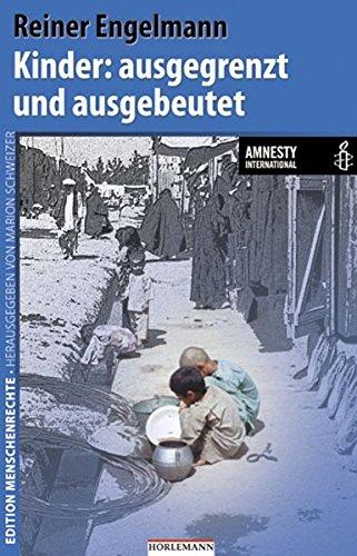 Buchseite und Rezensionen zu 'Kinder: ausgegrenzt und ausgebeutet: In Zusammenarbeit mit Amnesty International (Edition Menschenrechte)' von Reiner Engelmann