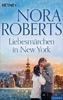 Liebesmärchen in New York von [Roberts, Nora]