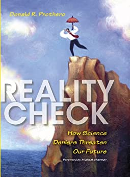 Reality Check: How Science Deniers Threaten Our Future by [Prothero, Donald R.]