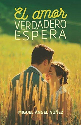 El amor verdadero espera: Volume 3 (Pasaje a la vida) por Dr. Miguel Ángel Núñez
