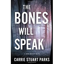 The Bones Will Speak (A Gwen Marcey Novel) by Carrie Stuart Parks (2015-08-11)