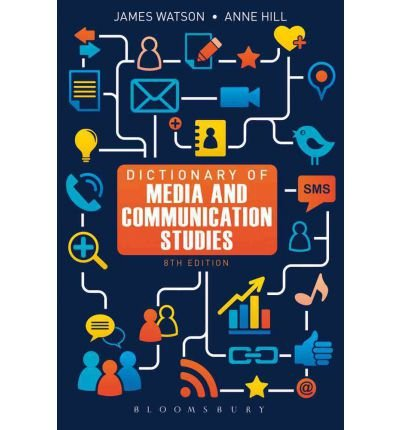 [(Dictionary of Media and Communication Studies)] [ By (author) James Watson, By (author) Anne Hill ] [April, 2012]