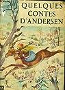 Quelques contes d'Andersen par Andersen
