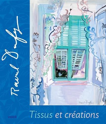 Raoul Dufy: Tissus et Créations par Snoeck, Collectif