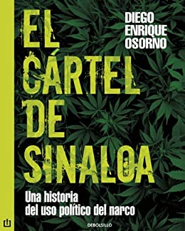 El cártel de Sinaloa eBook: Diego Enrique Osorno: Amazon.es ...