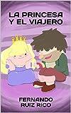 La princesa y el viajero: Cuento infantil bilingüe español-inglés (Cuentos solidarios con valores nº 11)
