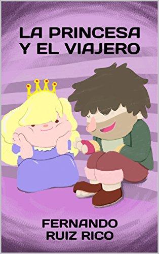 La princesa y el viajero: Cuento infantil bilingüe español-inglés (Cuentos solidarios con...