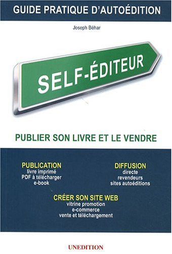 Self-Editeur - Guide Pratique d'Autoédition