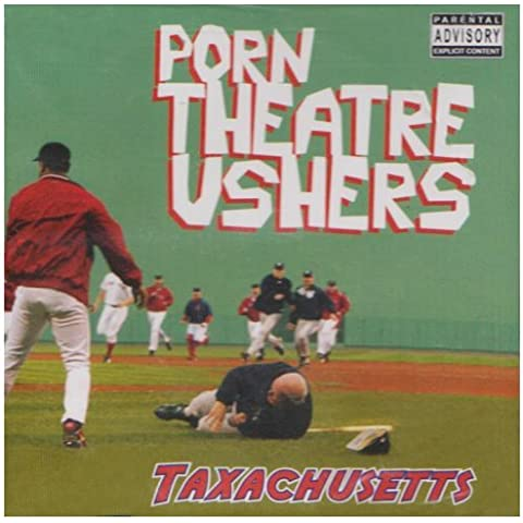 Taxachusetts by Porn Theatre Ushers (2004-07-27)