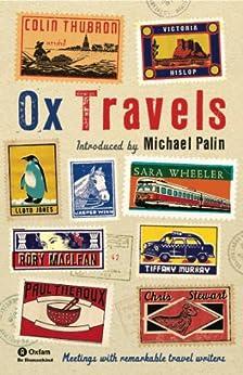 OxTravels: Meetings with remarkable travel writers (Ox-Tales Book 4) by [Freud, Esther, Park, David, Kunzu, Heri, Heller, Zoe, Faber, Michel, Boyd, William, Foden, Giles, Morpurgo, Michael, Seth, Vikram]