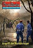 "Perry Rhodan 2686: Angriff der Nanokrieger (Heftroman): Perry Rhodan-Zyklus ""Neuroversum"" (Perry Rhodan-Die Gröβte Science- Fiction- Serie)"