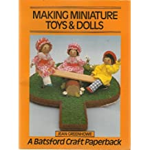 Making Miniature Toys and Dolls (Crafts Paperbacks)