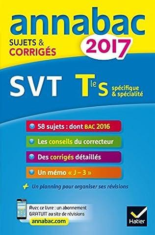 Annales Annabac 2017 SVT Tle S: sujets et corrigés du bac Terminale S by Jacques Bergeron (2016-08-18)