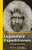 Image de Legendäre Expeditionen: 50 Originalberichte