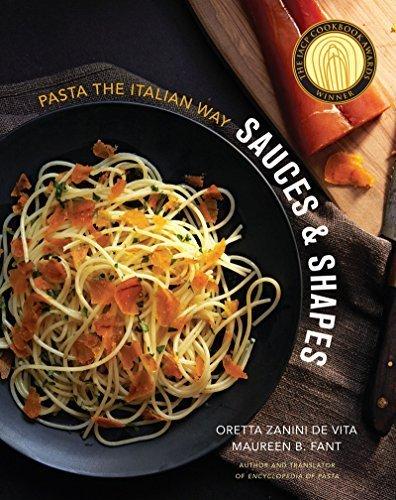 Sauces & Shapes: Pasta the Italian Way by Oretta Zanini De Vita, Maureen B. Fant (2013) Hardcover