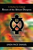 Return of the African Diaspora: A Mother For Celeste