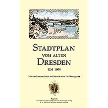 Stadtplan vom alten Dresden um 1904: Reprint eines historischen Stadtplanes des ehemaligen Verlages Meinhold & Söhne