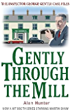 Gently Through the Mill (Inspector George Gently Series)