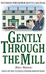 Gently Through the Mill (Inspector George Gently Series Book 5)