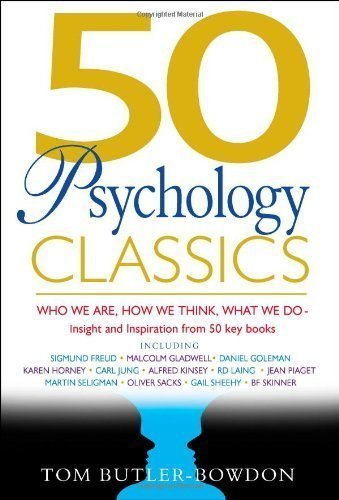 50 Psychology Classics: Who We Are, How We Think, What We Do; Insight and Inspiration from 50 Key Books by Bowdon, Tom Butler unknown edition [Paperback(2006)]