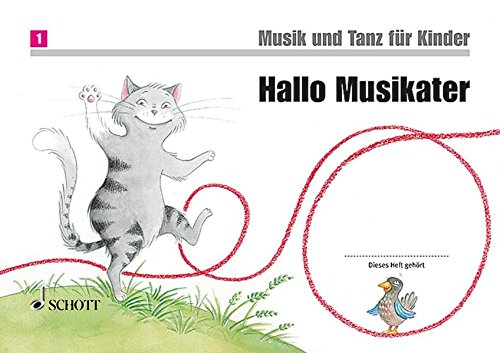 Hallo Musikater: Unterrichtswerk 1. Unterrichtsjahr. Band 1. Kinderheft. (Musik und Tanz für Kinder – Neuausgabe)