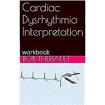 Cardiac Dysrhythmia Interpretation: workbook (English Edition)