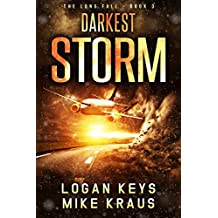 Darkest Storm: Book 3 of the Thrilling Post-Apocalyptic Survival Series: (The Long Fall - Book 3)