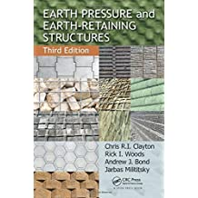 Earth Pressure and Earth-Retaining Structures, Third Edition 3rd edition by Clayton, Chris R.I., Woods, Rick I., Bond, Andrew J., Militi (2014) Paperback