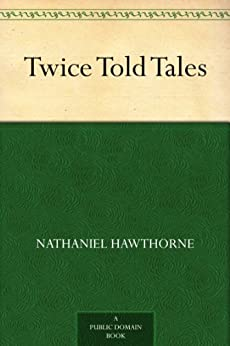 Twice Told Tales (English Edition) par [Hawthorne, Nathaniel]