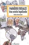 Paraísos fiscales: Una estafa legalizada par Deneault