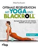 Optimale Regeneration mit Yoga und BLACKROLL: Die besten Übungen für mehr Mobilität, Stabilität und Leistung im Sport