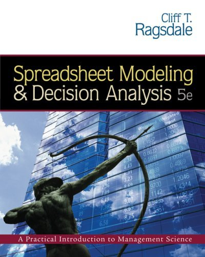 Spreadsheet Modeling and Decision Analysis (with CD-ROM and Microsoft Project 2003 120 day version) by Cliff Ragsdale (2006-05-03)