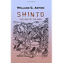 Shinto (the Way of the Gods) by William George Aston (2005-11-30)