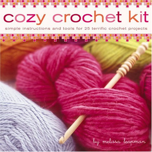 Cozy Crochet Kit: Simple Instructions and Tools for 25 Terrific Crochet Projects (Tools 25)