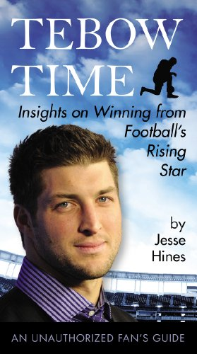Tebow Time: Insights on Winning from Football's Rising Star (English Edition) -