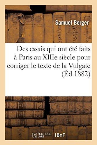 Des essais qui ont été faits à Paris au XIIIe siècle pour corriger le texte de la Vulgate par Samuel Berger