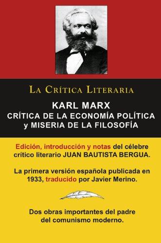 Karl Marx: Crítica de la Economía Política (Grundrisse) y Miseria de la Filosofía, Colección La Crítica Literaria por el célebre crítico literario Juan Bautista Bergua, Ediciones Ibéricas por Karl Marx