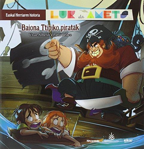 Baiona Ttipiko piratak: Lur eta Amets. Euskal Herriarren historia: 6