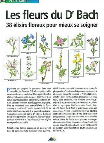 Les fleurs du Dr Bach : 38 élixirs floraux mieux se soigner
