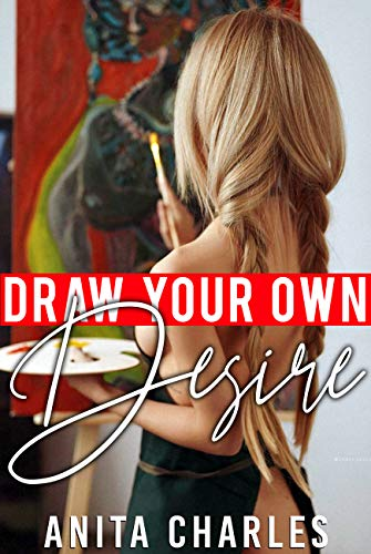 Draw Your Own Desire: Taboo Erotic Rough Erotic Collection book cover