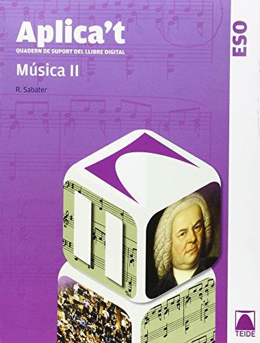 Aplica't. Quadern de suport al llibre digital. Música II ESO - 9788430788866