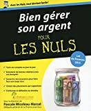 Bien gérer son argent pour les Nuls (French Edition)
