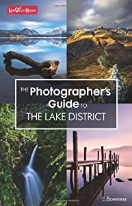 The Photographer's Guide to The Lake District by E Bowness