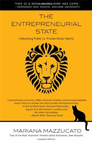 The Entrepreneurial State: Debunking Public vs. Private Sector Myths (Anthem Other Canon Economics) por Mariana Mazzucato