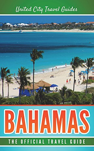 Bahamas: The Official Travel Guide por United City Travel Guides