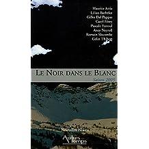 Le Noir dans le Blanc : Saison 2005