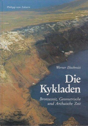 Die Kykladen: Bronzezeit, Geometrische und Archaische Zeit