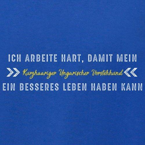 Ich arbeite hart, damit mein Kurzhaariger Ungarischer Vorstehhund ein besseres Leben haben kann - Damen T-Shirt - 14 Farben Royalblau