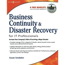 Business Continuity and Disaster Recovery Planning for IT Professionals by Susan Snedaker (2007-07-05)