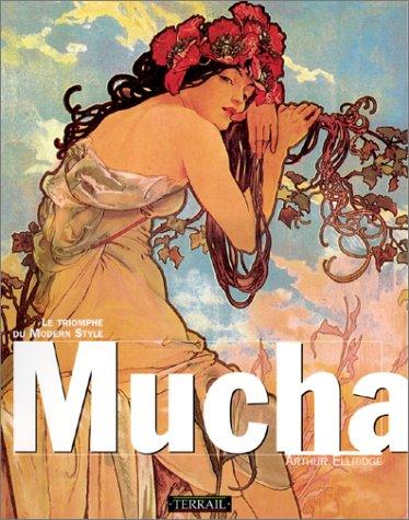 Mucha - Le triomphe du Modern Style par Arthur Ellridge